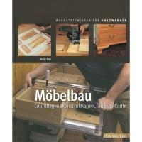 Möbelbau - Grundlagen, Konstruktionen, Tricks & Kniffe