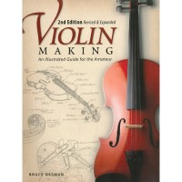 Violin Making - An Illustrated Guide for the Amateur, 2nd Edition