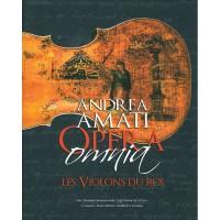 Andrea Amati - Opera Omnia, Violins of Kings
