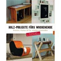 Holz-Projekte fürs Wochenende