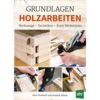 Grundlagen Holzarbeiten, Werkzeuge-Techniken-Erste Werkstücke
