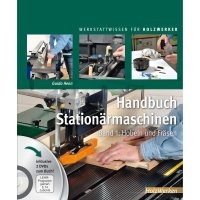 Handbuch Stationärmaschinen - Band 1, Hobeln und Fräsen