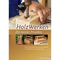 Holzwerken - Die besten Projekte