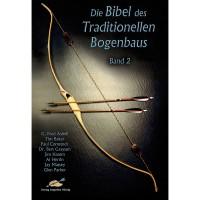 Die Bibel des Traditionellen Bogenbaus, Volume 2
