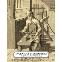 Ingenious Mechanicks - Early Workbenches & Workholding