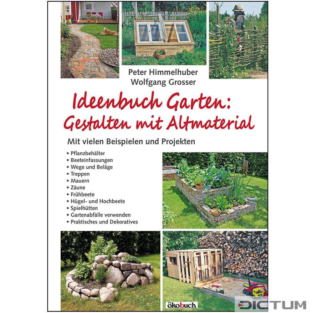 Ideenbuch Garten: Gestalten Mit Altmaterial | Garden / Nature / Travel |  Dictum