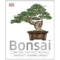 Bonsai - schneiden, gestalten, pflegen