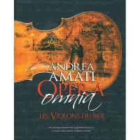 Andrea Amati - Opera Omnia, Violins of Kings