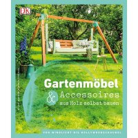 Gartenmöbel & Accessoires aus Holz selbst bauen