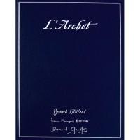 """L`Archet: """"Les Tourte"""" et les Archetiers Français 1750 - 1950"""