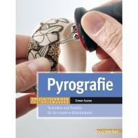 Pyrografie - Techniken und Projekte für die moderne Brandmalerei