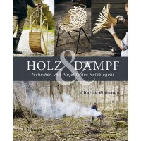 Holz & Dampf - Techniken und Projekte des Holzbiegens