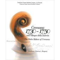 Cremona 1730 - 1750, The Violin Makers of Cremona