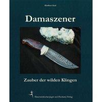 Damaszener - Zauber der wilden Klingen