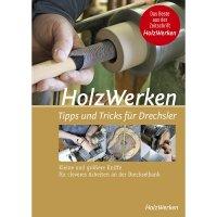 HolzWerken - Tipps und Tricks für Drechsler