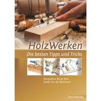 HolzWerken - Die besten Tipps und Tricks
