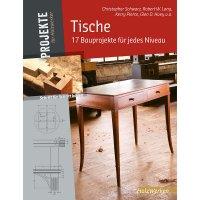 Tische - 17 Bauprojekte für jedes Niveau