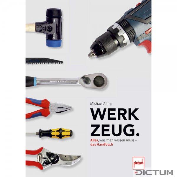 Werkzeug - Alles, was man wissen muss - das Handbuch